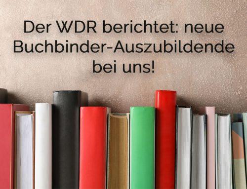 Der WDR berichtet: neue Buchbinder-Auszubildende bei uns!